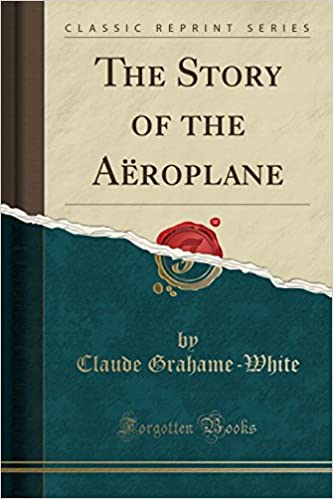 The Story of the Aëroplane (Classic Reprint)