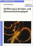Einfuhrung in Die Kern- Und Elementarteilchenphysik, Machner, Hartmut, 3527405283