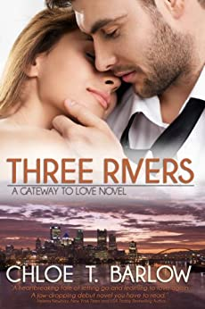 Three Rivers (A Gateway to Love Novel Book 1) (English Edition) de [Barlow, Chloe T.]