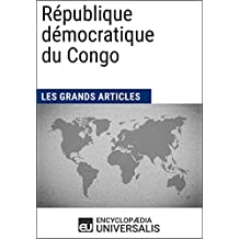 République démocratique du Congo: Géographie, économie, histoire et politique (French Edition)