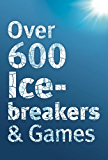 Over 600 Icebreakers & Games (English Edition)