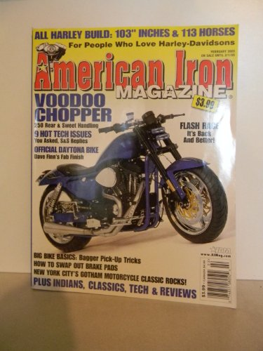 "American Iron Magazine - February 2005 (For People Who Love Harley-Davidsons) (Voodoo Chopper. All Harley Build 103"" Inches & 113 Horses. New York City"