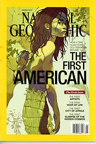 National Geographic Magazine: The First American Single Issue Magazine – January 1, 2015
