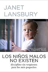 Los niños malos no existen: Disciplina sin vergüenza para los más pequeños (Spanish Edition) Kindle Edition