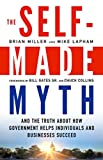 img - for The Self-Made Myth: And the Truth about How Government Helps Individuals and Businesses Succeed book / textbook / text book