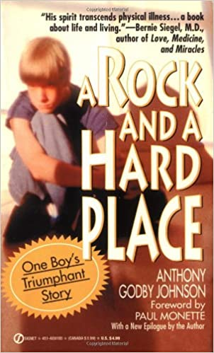 A Rock And A Hard Place One Boy S Triumphant Story Johnson Anthony Godby Godby Jack L Rogers Fred Monette Paul 9780451181855 Amazon Com Books