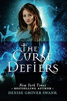 The Curse Defiers (Curse Keepers Series, Book 3) by [Swank, Denise Grover]