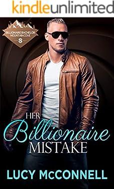 Her Billionaire Mistake (Billionaire Bachelor Mountain Cove)