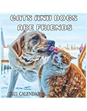 Cats and Dogs are Friends: 2021 Wall Calendar, Awesome monthly Calendar Gift for Cat & dog Lovers