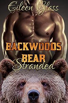 Backwoods Bear: Stranded (M/M Bear Shifter Romance) by [Glass, Eileen]