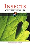 Insects of the World, Anthony Wootton, 0816052107