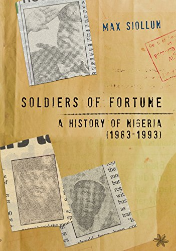 Amazon soldiers of fortune a history of nigeria 1983 1993 soldiers of fortune a history of nigeria 1983 1993 by siollun fandeluxe PDF