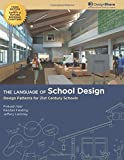 The Language of School Design: Design Patterns for 21st Century Schools. Revised 3rd Edition - Dec. 2013