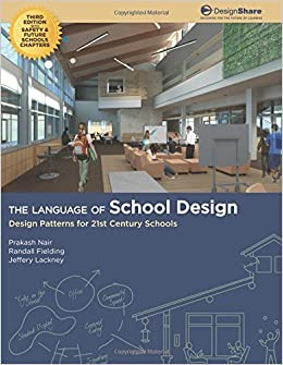 The Language of School Design: Design Patterns for 21st Century
