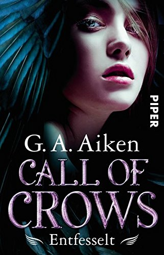 Call of Crows - Entfesselt: Roman