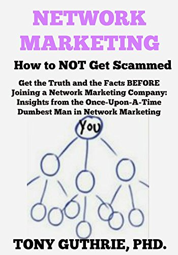 How Multilevel Marketing Companies Got >> Amazon Com Network Marketing How To Not Get Scammed Get The Truth