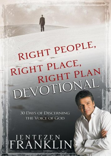 Right People, Right Place, Right Plan Devotional: 30 Days Of Discerning the Voice Of God - Right Plan
