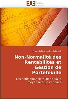 Book Non-Normalité des Rentabilités et Gestion de Portefeuille: Les actifs financiers, par delà la moyenne et la variance (French Edition)