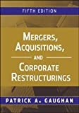 img - for By Patrick A. Gaughan - Mergers, Acquisitions, and Corporate Restructurings (5th Edition) (9/26/10) book / textbook / text book