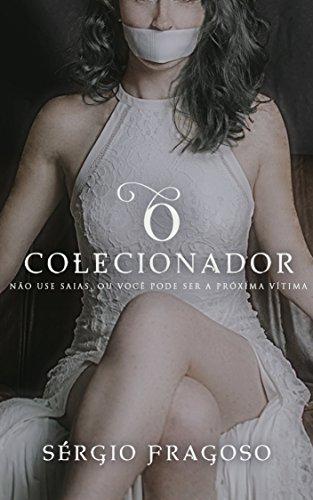 O colecionador: não use saias, ou você pode ser a próxima vítima