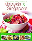 Classic Recipes, Tastes and Traditions of Malaysia and Singapore, Ghillie Basan and Terry Tan, 075481856X