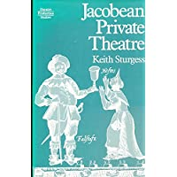 Jacobean Private Theatre (Routledge Library Editions: Renaissance Drama)