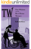 Two Widows and the Rest Home Menace (Two Widows Mystery Series Book 3)