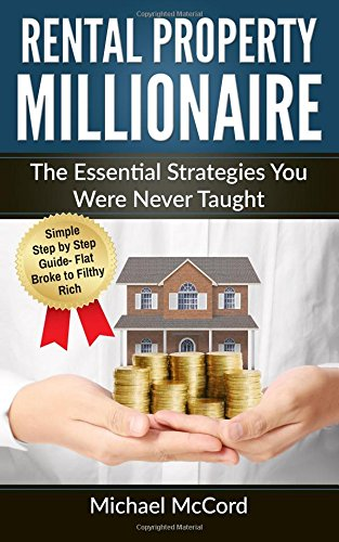 Download Rental Property Millionaire: The Essential Strategies You Were Never Taught (Real Estate, Property, Investing, Investment) pdf