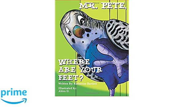 Mr. Pete, Where Are Your Feet?: Amazon.es: Katherine Bartlett: Libros en idiomas extranjeros