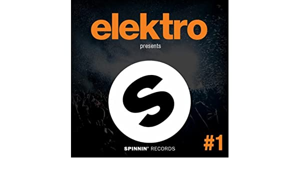 Elektro Presents Spinnin Records (Part 1) de Various artists en ...