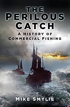 Perilous catch the history of commercial fishing history for Commercial fishing jobs
