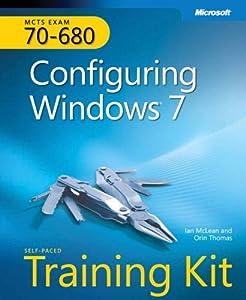 Self-Paced Training Kit (Exam 70-680) Configuring Windows 7 (MCTS) (Microsoft Press Training Kit)
