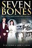 Seven Bones: Two Wives, Two Violent Murders, a Fight for Justice