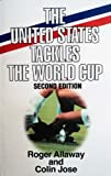 img - for The United States Tackles the World Cup by Roger Allaway (2011-01-20) book / textbook / text book