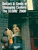 Dollars & Cents of Shopping Centers®/The SCORE® 2008 (DOLLARS AND CENTS OF SHOPPING CENTERS)