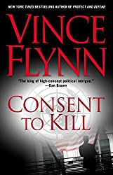 Consent to Kill: A Thriller (Mitch Rapp Book 8)