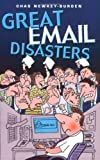 Great Email Disasters, Chas Newkey-Burden, 1844544109
