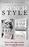 French Style: Dress Chic And Create Your Dream Wardrobe