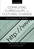img - for Computers, Curriculum, and Cultural Change: An Introduction for Teachers by Eugene F. Provenzo Jr. (2004-08-24) book / textbook / text book