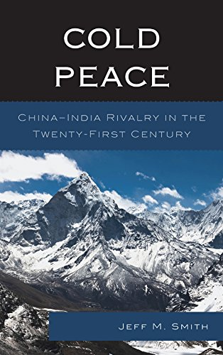 Cold Peace: China–India Rivalry In The Twenty-First Century