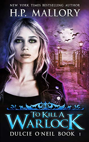 To Kill A Warlock: An Urban Fantasy Series With Nearly 1 Million Copies Sold! (Dulcie O