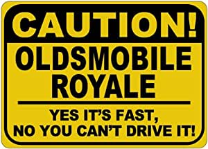 OLDSMOBILE ROYALE Yes It's Fast Sign - 10 x 14 Inches