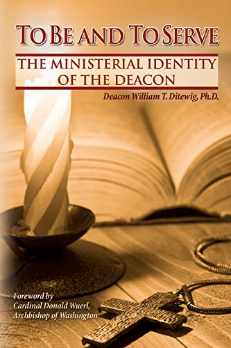 To Be and To Serve: The Ministerial Identity of the Deacon (Deacon Books)