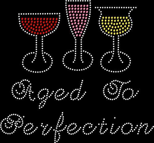 (Rhinestone Bling Sparkle Iron On Transfer DIY Aged to Perfetion Wine Glasses)