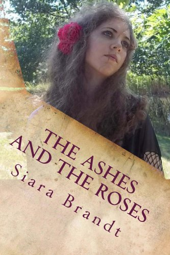 Book: The Ashes and the Roses by Siara Brandt