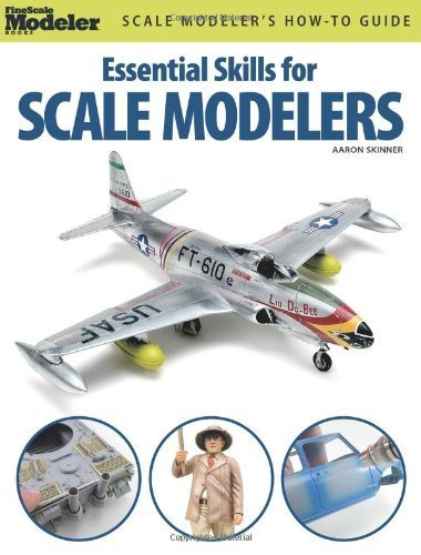 Essential Skills for Scale Modelers (FineScale Modeler Books) by Aaron Skinner (2011) Paperback