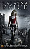 """Grave Witch (Alex Craft Novel)"" av Kalayna Price"