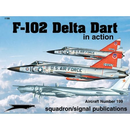 F-102 Delta Dagger in action - Aircraft No. 199 for sale  Delivered anywhere in USA