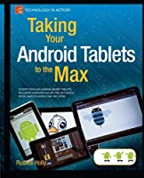 Taking Your Android Tablets to the Max Front Cover