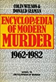 img - for Encyclopaedia of Modern Murder 1960-1982 book / textbook / text book